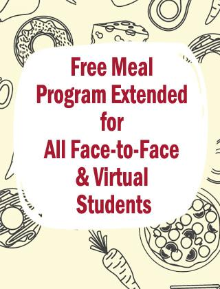 Free Meal Program Extended for All Face-to-Face and Virtual Students