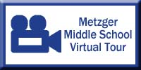 Metzger Middle School Virtual Tour
